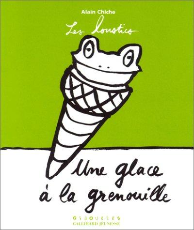 Une glace à la grenouille (Les loustics): Chiche, Alain