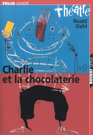9782070536771: Charlie et la chocolaterie (Folio junior theatre)