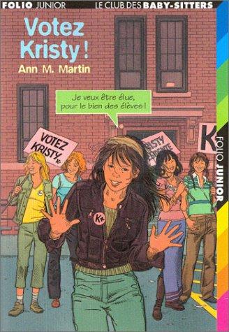 Le Club des Baby-Sitters, tome 53: Votez Kristy ! (2070536858) by Ann M. Martin; Claude Marie