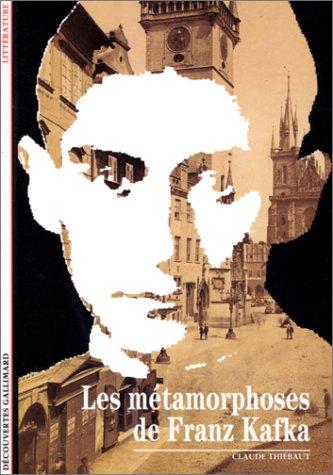 Les métamorphoses de franz kafka (French Edition): Thi?baut, Claude