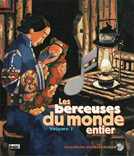 Les Berceuses du monde entier, volume 1 (livre + CD) (French Edition): Gallimard