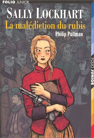 Sally Lockhart : La Mal?diction du rubis: Pullman, Philip, Esch,