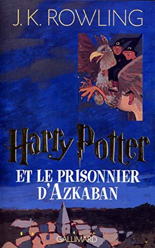 Harry Potter - French: Harry Potter ET Le Prisonnier D'Azkaban (1st Edition) (French Edition) (2070541304) by Joanne K. Rowling; Jean-François Ménard