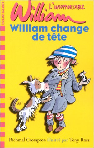 L'Insupportable William, tome 4: William change de tête (207054222X) by Richmal Crompton; Tony Ross; Pascale Jusforgues