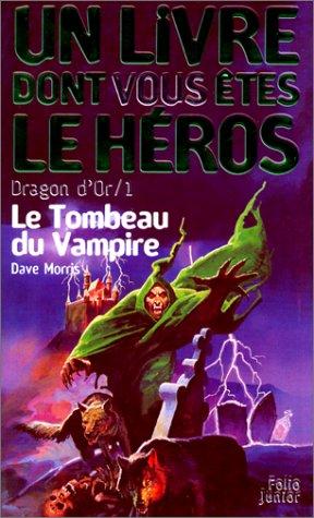 9782070544028: Dragon d'or, numéro 1 : Le Tombeau du vampire