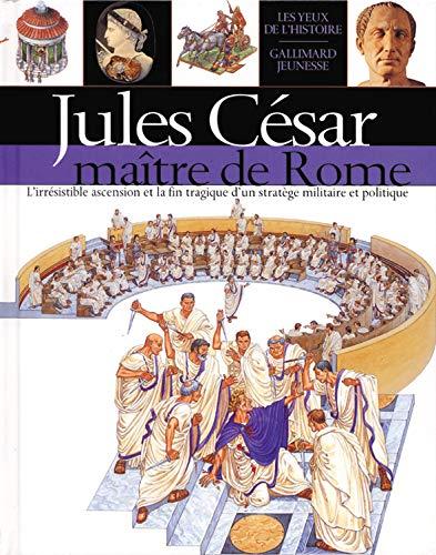 9782070544523: Jules César: Maître de Rome (Les yeux de l'histoire)