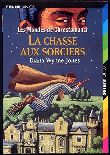 Les Mondes de Chrestomanci, 4: La chasse aux sorciers (Folio Junior) (French Edition) (9782070544981) by Wynne Jones, Diana
