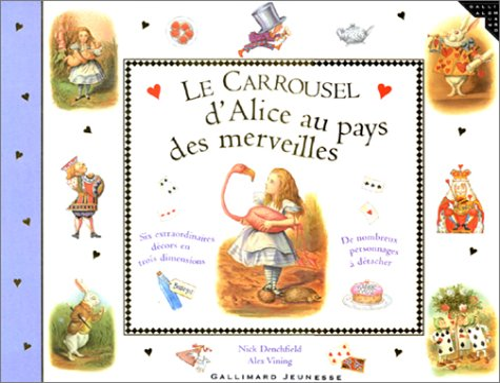 Le Carrousel d'Alice aux pays des merveilles (9782070545179) by Nick Denchfield; Alex Vining; Pascale Jusforgues