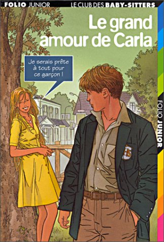 Le Grand Amour de Carla (2070545296) by Ann M. Martin