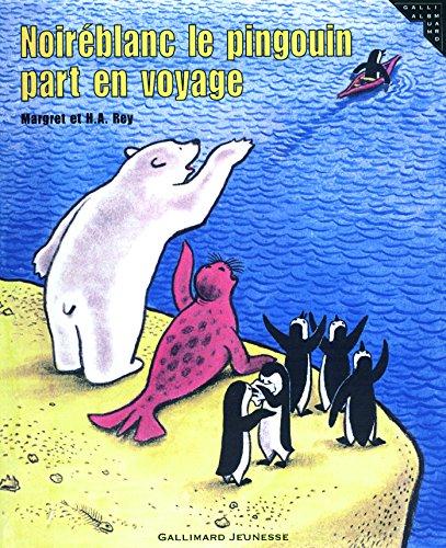 Noiréblanc le pingouin part en voyage (2070545695) by Hans Augusto Rey; Margret; Margret Rey