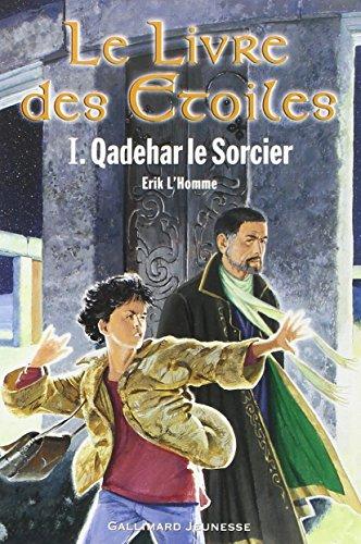 9782070545810: Le Livre des étoiles, tome 1 : Qadehar le Sorcier