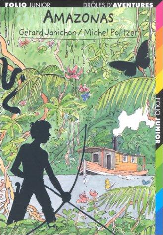 Amazonas: Janichon, G?rard, Politzer,