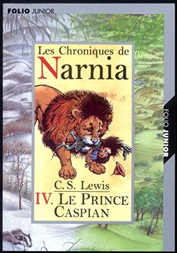 9782070546459: Les Chroniques de Narnia, tome 4 : Le Prince Caspian