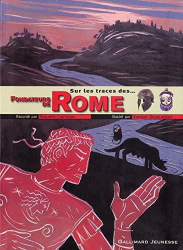 Sur les traces des fondateurs de Rome: Philippe Castejon