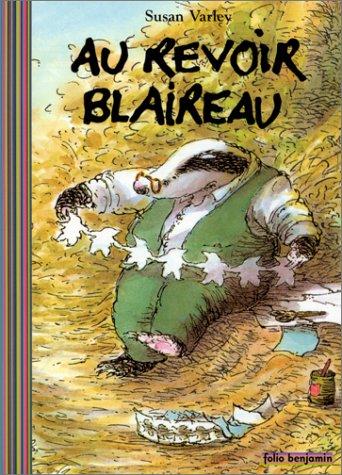 9782070547913: Au Revoir, Blaireau (French Edition)