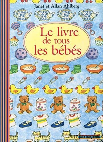 9782070548545: Le Livre de tous les bébés