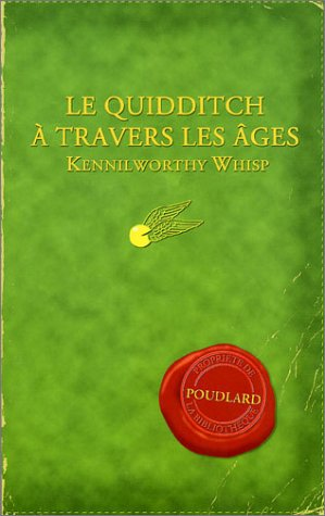 9782070549276: Le Quidditch A Travers les Ages = Quidditch Through the Ages (Harry Potter) (French Edition)