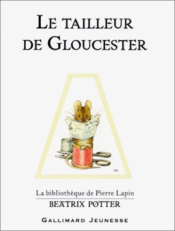 9782070549948: Beatrix Potter: Le Tailleur De Gloucester (French Edition)