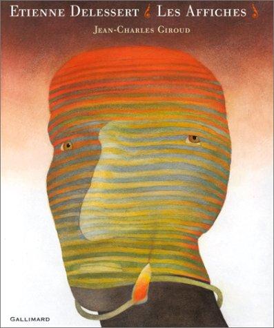 Etienne delessert, les affiches (French Edition): Etienne; Jean-Charles Giroud Delessert