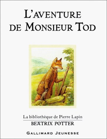 Beatrix Potter: L'Aventure De Monsieur Tod (French Edition) (2070551474) by Beatrix Potter