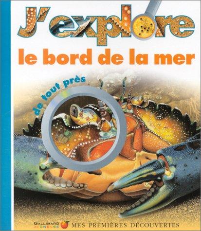 9782070551538: J'explore le bord de mer - S�lection du Comit� des mamans Rentr�e 2002 (3-6 ans)
