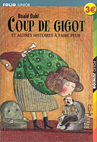 9782070551811: Coup de gigot et autres histoires à faire peur (Folio Junior)