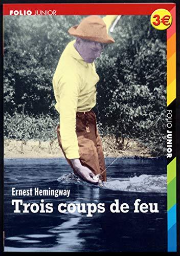 Trois coups de feu / Le Dernier: Hemingway, Ernest