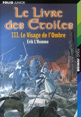 LE LIVRE DES ETOILES: LE VISAGE DE L'OMBRE (FOLIO JUNIOR 2) (9782070552733) by L'HOMME, ERIK