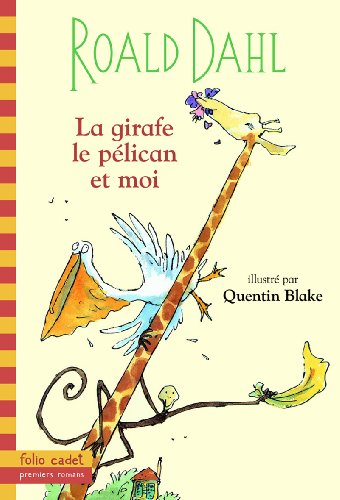 La Girafe Le Pelican ET Moi (French Edition) (2070553361) by Roald Dahl
