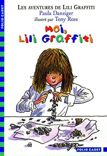 Les Aventures de Lili Graffiti, tome 9: Moi, Lili Graffiti (2070553388) by Paula Danziger; Tony Ross