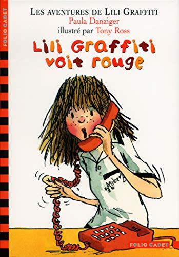 9782070553419: Les Aventures de Lili Graffiti, tome 6 : Lili Graffiti voit rouge