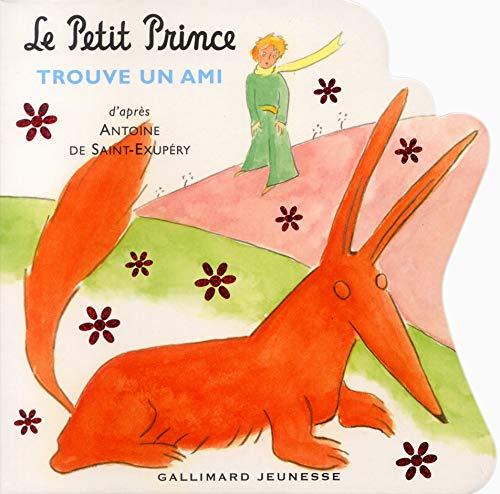 9782070555543: Le Petit Prince trouve un ami (French Edition)