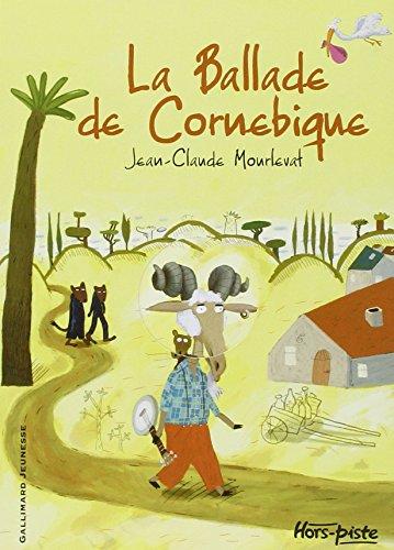 BALLADE DE CORNEBIQUE (LA): MOURLEVAT JEAN-CLAUDE
