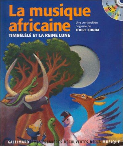 9782070555642: La Musique africaine : Timb�l�l� et la Reine lune