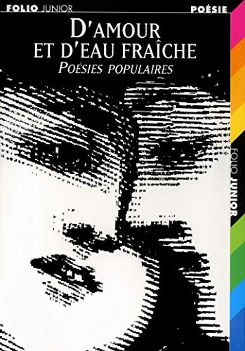 9782070556083: D'amour et d'eau fraîche : Poésies populaires