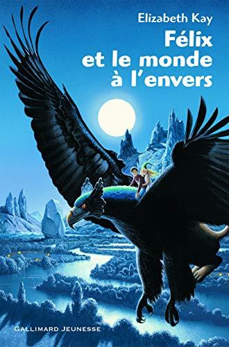 9782070557646: Félix et le monde à l'envers (French Edition)