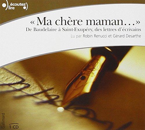 9782070558339: �Ma ch�re maman...�: De Baudelaire � Saint-Exup�ry, des lettres d'�crivains (�coutez lire)