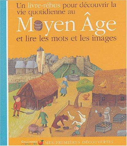 9782070558773: Mes Premieres Decouvertes: LA Vie Quotidienne Au Moyen Age (French Edition)