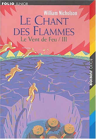 Le vent de feu, Tome 3 (French Edition) (2070558932) by WILLIAM NICHOLSON