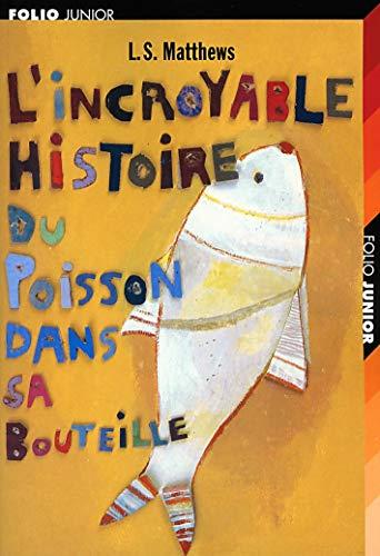 9782070559435: L'incroyable histoire du poisson dans sa bouteille