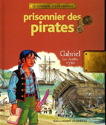 9782070559466: Prisonnier des pirates: Gabriel, Les Antilles, 1720