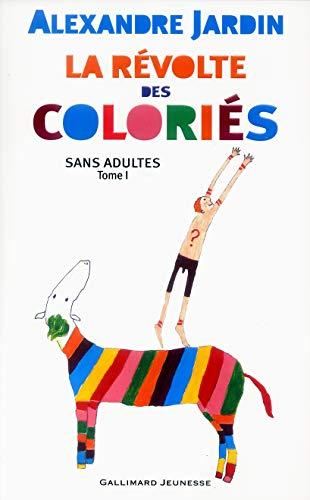9782070559626: Sans adultes, tome 1 : La R�volte des colori�s