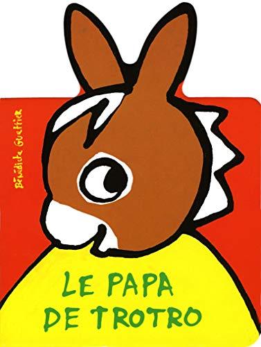 PAPA DE TROTRO (LE): GUETTIER BÉNÉDICTE