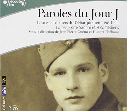 9782070559756: Paroles du Jour J: Lettres et carnets du Débarquement, été 1944 (Écoutez lire)