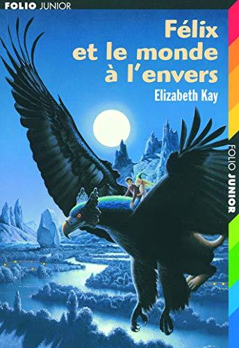 9782070559848: Felix ET Le Monde a L'Envers (French Edition)