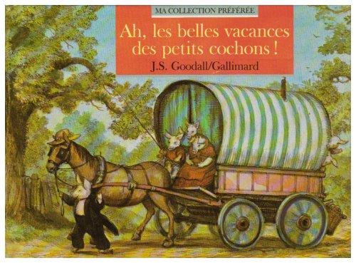9782070560332: AH, LES BELLES VACANCES DES PETITS COCHONS