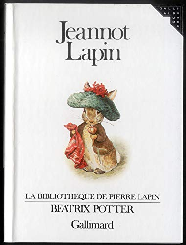 Jeannot Lapin (French Edition) (2070560945) by Beatrix Potter