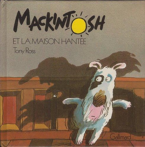 MACKINTOSH ET LA MAISON HANT?E: TONY ROSS