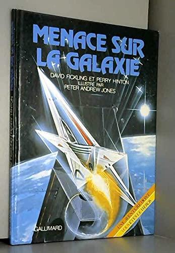 9782070562855: MENACE SUR LA GALAXIE (ALBUM AVENTURE DONT VOUS ETES HEROS)