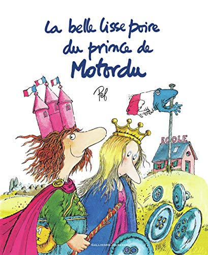 9782070564781: La Belle Lisse Poire du prince de Motordu